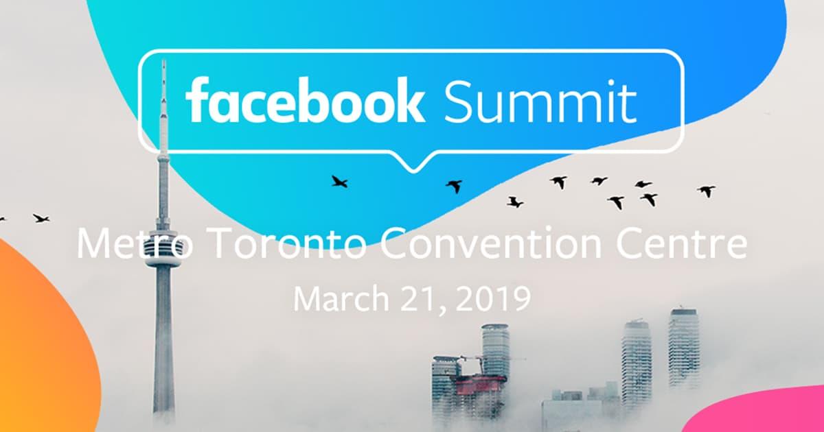 Facebook Summit 2019 at the Metro Toronto Convention Centre